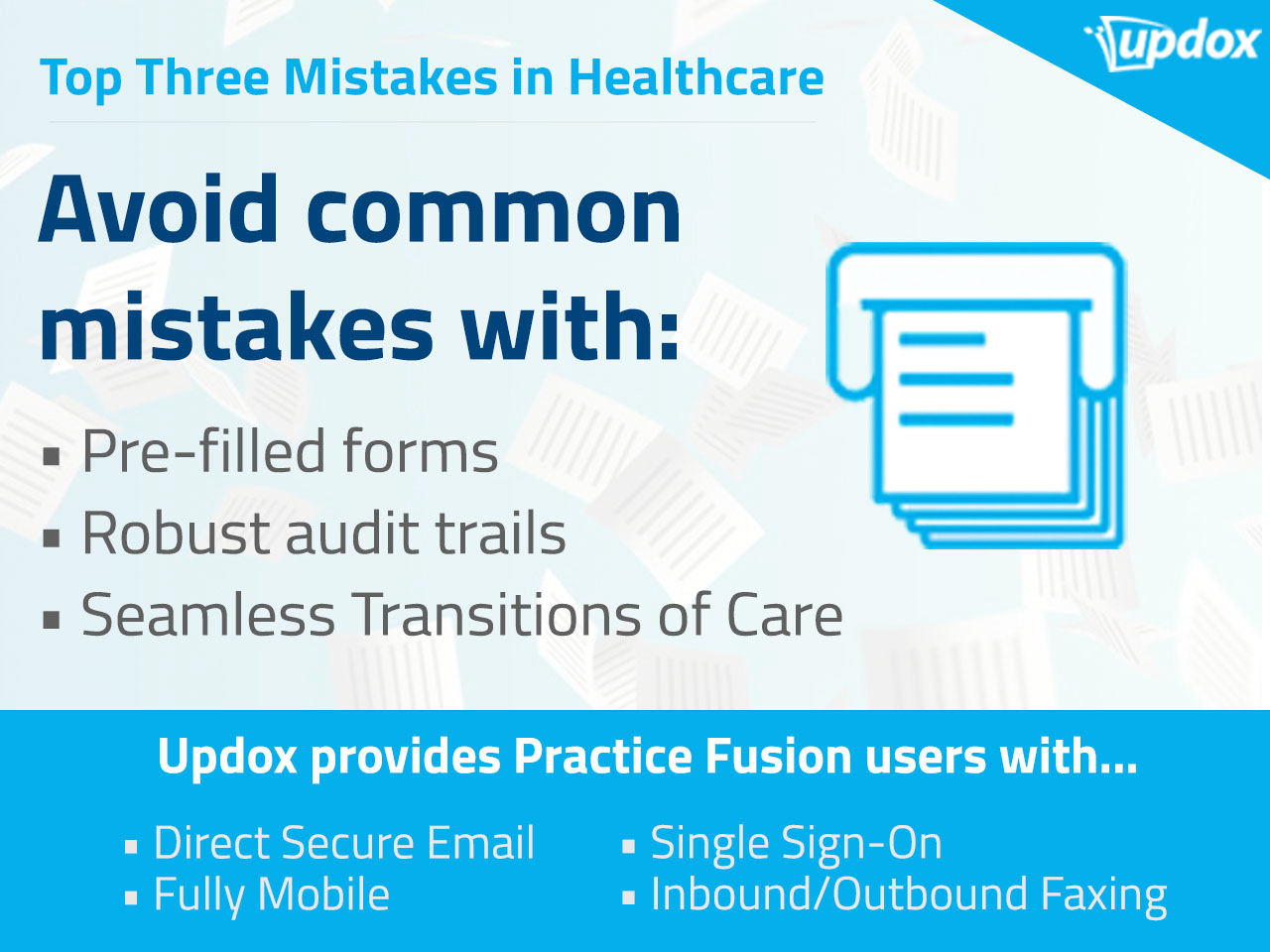 Avoid common mistakes with: Pre-filled forms, Robust audit trails, Seamless Transitions of Care