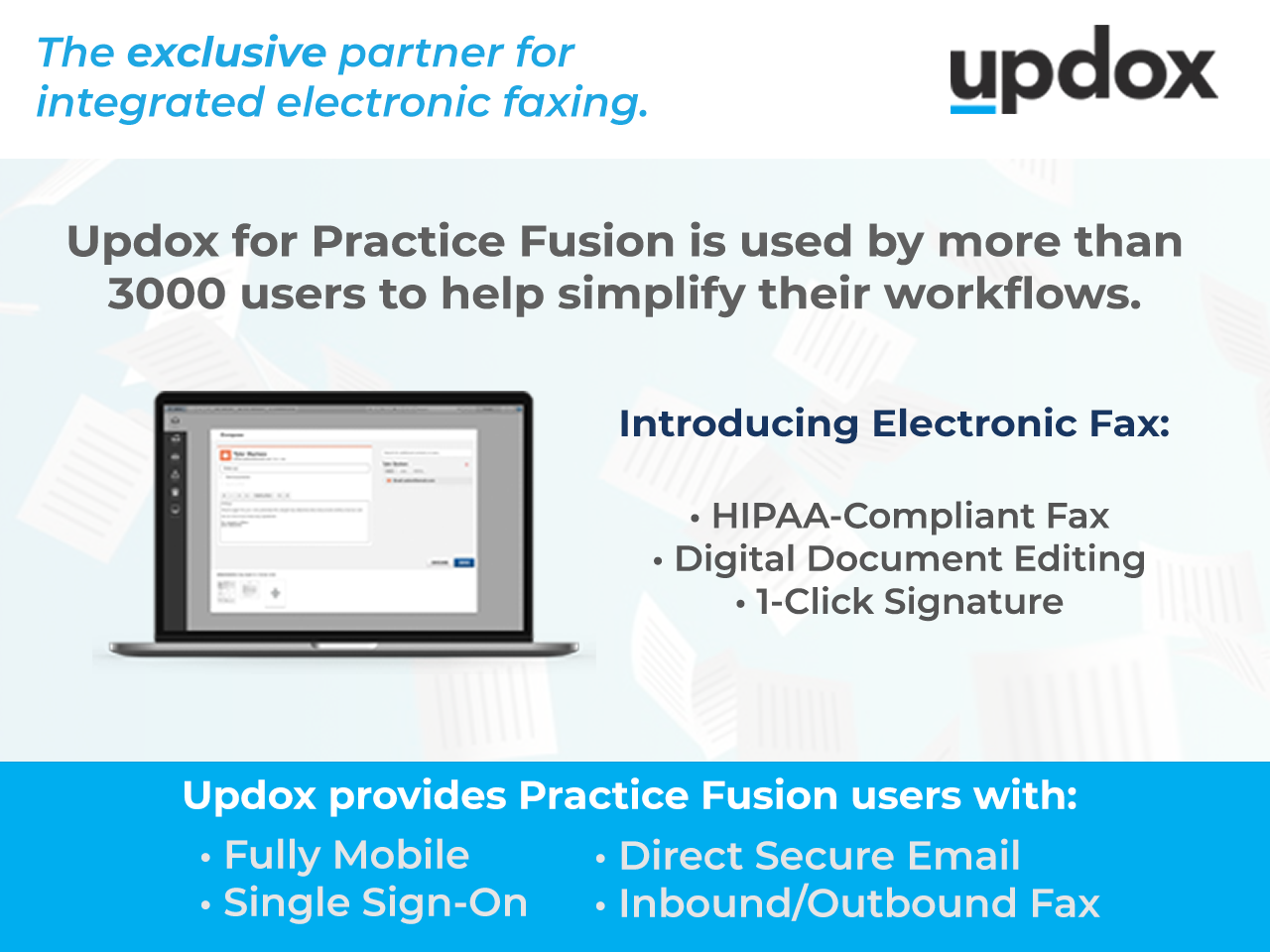 Updox for Practice Fusion is used by more than 3,000 user to help simplify their workflows.