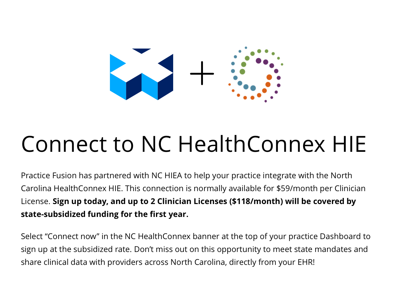 Practice Fusion has partnered with NC HIEA to help your practice integrate with the NC HealthConnex HIE.