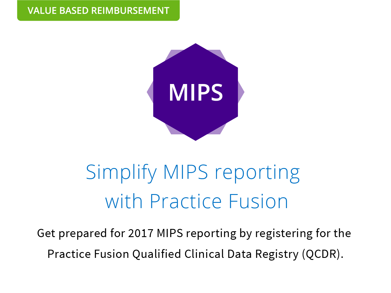 Get prepared for 2017 MIPS reporting by registering for the Practice Fusion Qualified Clinical Data Registry (QCDR)