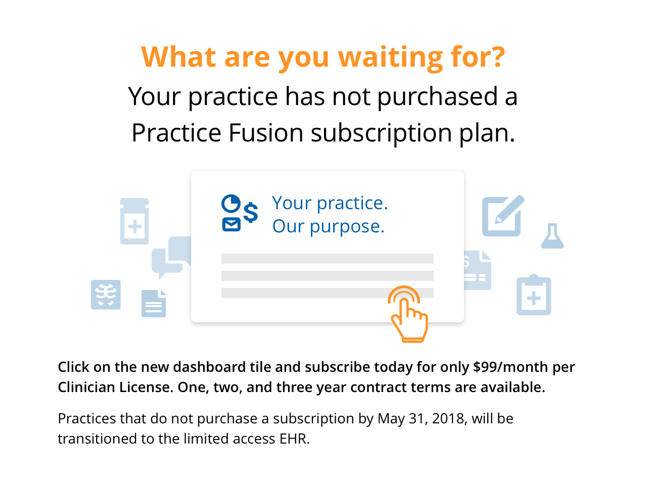Click on the new dashboard tile and subscribe today for only $99/month per Clinician License. One, two, and three year contract terms are available.