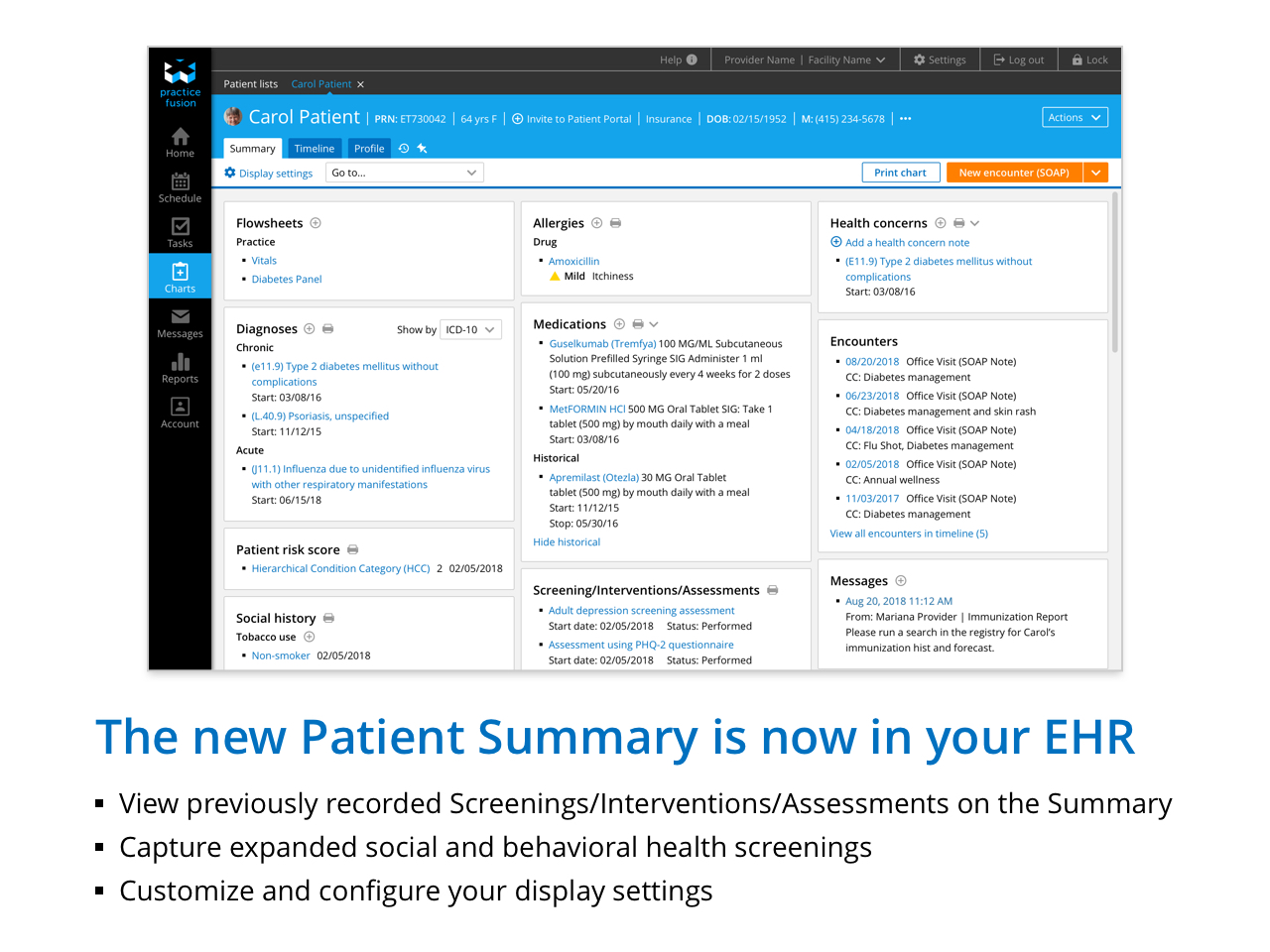 View previously recorded Screening/Interventions/Assessments on the Summary - Capture expanded social and behavioral health screenings - Customize and configure your display settings