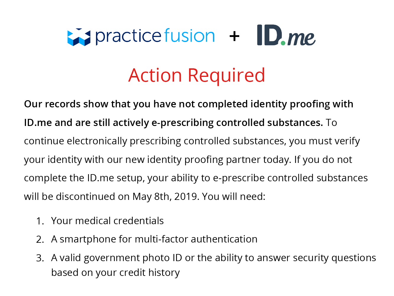 Our record show that you have not completed identity proofing with ID.me and are still actively e-prescribing controlled substances